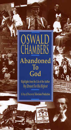 "Image: Front Cover of the Video, ""Oswald Chambers: Abandoned to God""."