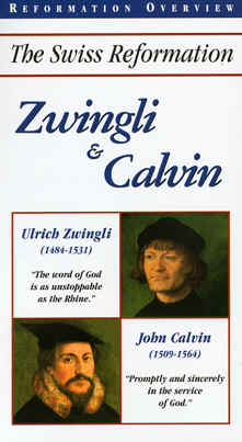 "Image: Front Cover of the Video, ""Zwingli and Calvin""."