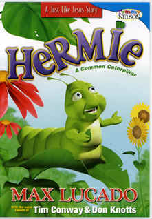 "Image: Front Cover of the DVD, ""Hermie: A Common Caterpillar"" by Max Lucado."