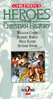 "Image: Front Cover of the Video, ""(Children's) Heroes from Christian History: Vol. 2""."