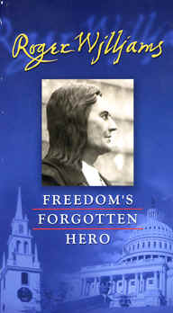 "Image: Front Cover of the Video, ""Roger Williams: Freedom's Forgotten Hero""."