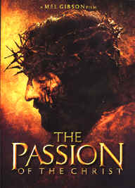 "Image: Front Cover of the DVD: Mel Gibson's ""The Passion of the Christ""."