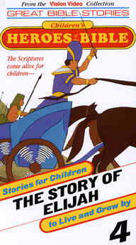 "Image: Front Cover of the Video, ""The Story of Elijah"" (Animated) ""Children's Stories of the Bible"" Series."