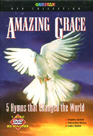 "Image: Front Cover of the DVD, ""Amazing Grace: 5 Hymns That Changed the World""."