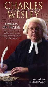 "Image: Front cover of the DVD: ""The Story of Hymn Writer Charles Wesley""."