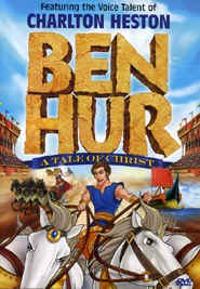 "Image: Front Cover of the DVD, ""Ben-Hur"" (Animated).  Featuring the Voice Talent of Charlton Heston."