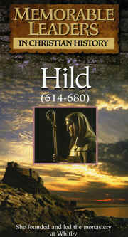 "Image: Front cover of the Video, ""Memorable Leaders in Christian History: Hild""."