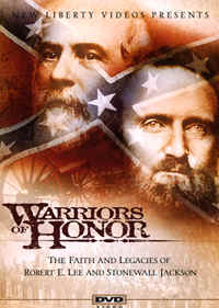 "Image: Front Cover of the DVD, ""Warriors of Honor: The Faith and Legacies of Robert E. Lee and Stonewall Jackson""."