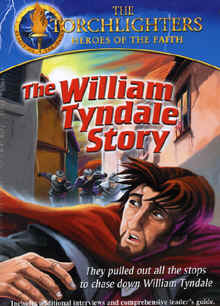 "Image: front cover of the Torchlighters DVD, ""The William Tyndale Story""."
