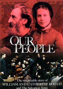 "Image: Front cover of the DVD, ""Our People: The Remarkable Story of William and Catherine Booth and The Salvation Army""."